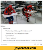 """8bit-aion:theauthorman:""""Pssst. spidey. what'd you get for number seven?""""""""Dude, shut up! I don't wanna get in trouble!""""""""I got Waterloo."""" This is a math testr are we not going to talk about the fact that deadpool is writing with scissors52,379 notes\i"""
