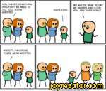 SON, THERE'S SOMETHING IMPORTANT WE NEED TO TELL YOU. YOU'RE ADOPTED.THAT'S COOL.NO MATTER WHAT, YOU'RE MY PARENTS AND I LOVE YOU. AND THAT'S A FACT.\WHOOPS, I MISSPOKE. YOU'RE BEING ADOPTED./Cyanide andHappiness Explosm.net\