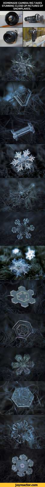 HOMEMADE CAMERA RIG TAKES STUNNING CLOSE-UP PICTURES OF SNOWFLAKES...