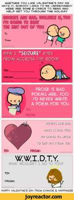 WHETHER YOU LIKE VALENTINES DAY OR HATE IT, NOBODY LIKES TO BE UNPREPARED/ HERE ARE SOME -CARDS TO SEND AND HELP GET YOU THROUGH THE HOLIDAYbruises mi m0  1$, i    THE SKIT OUT OF VITo:from:PROSE IS BAD POEMS ARE, TOO I'D NEVER WRITE A POEM FOR YOUROYERS ARE RAD MARS IS RAD, TOO lJM GOING TO SRACg