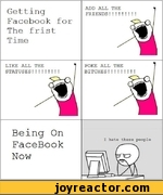 Getting Facebook for The frist TimeADD ALL THE * FRIENDS!!!!!!!!! /LIKE ALL THE 1 STATUSES!!!!!!!!!POKE ALL THE 7 BITCHES!!!!!!!!!Being On FaceBook NowI hat< Vt1(b these people )