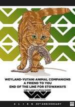WEYLAND-YUTANI ANIMAL COMPANIONS A FRIEND TO YOUEND OF THE LINE FOR STOWAWAYSWEYLAND-YUTANI CQRPBcidng Better Worlds35 anniversary