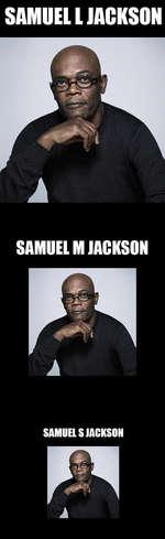 SAMUEL I JACKSONSAMUIL M JACKSON