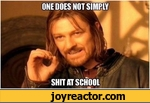 One does not simply shit at school