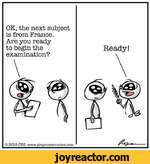 OK, the next subject is from France.Are you ready to begin the examination? 8019 CES www.grayzonecomics.comReady!