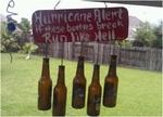 Hurricane Alert. If these bottles break - Run like hell