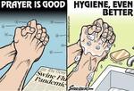 Prayer is good, hygiene even better