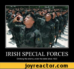Irish special forces drinking th enemy under the table since 1922