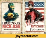 I want you to kick ass become a superhero today