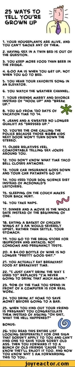 25 WAYS TO -TELL YOU'RE GROWN UP