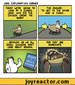 JOKE EXPLANATION CORNERTODAY WE'RE GOING TO LOOK AT A CLASSIC JOKE: WHY DID THE CHICKEN CROSS THE ROAD?THE ANSWER:'TO GET TO THE OTHER SIDE IS FUNNY...