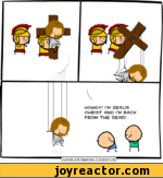 HOWDY/ IM 3ESUS CHRIST AND IM  FROM THE DEAD/1 Cyanide and Happiness (g) Explosm.net f